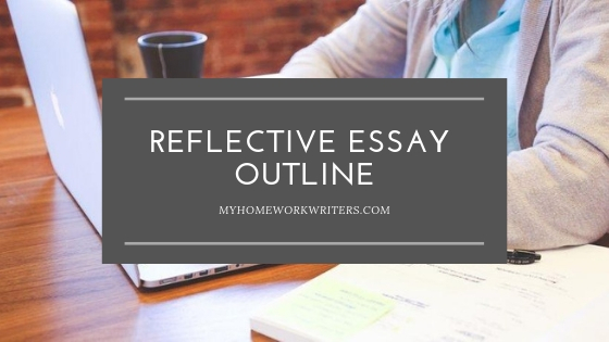 Reflective Essay Outline | Cheap Professional Essay Writers