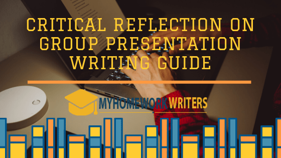 Critical Reflection on Group Presentation Writing Guide
