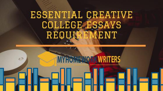 Essential Creative College Essays Requirement
