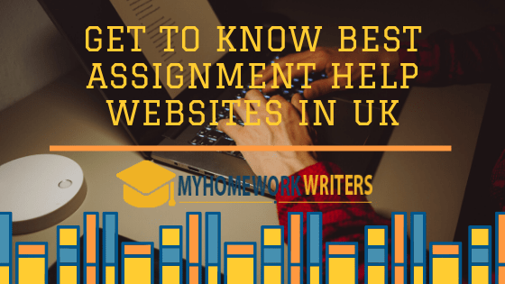 Get to Know Best Assignment Help Websites in UK