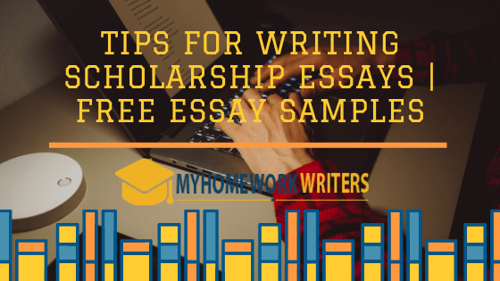 Tips for Writing Scholarship Essays | Free Essay Samples