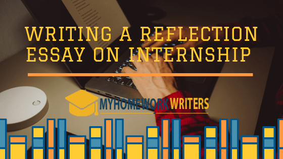 Writing a Reflection Essay on Internship