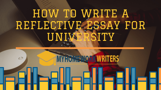 How to Write a Reflective Essay for University