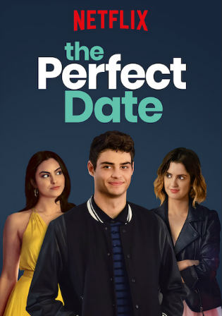 The Perfect Date 2019 BluRay 300Mb Hindi Dual Audio 480p ESub Watch Online Full Movie Download bolly4u