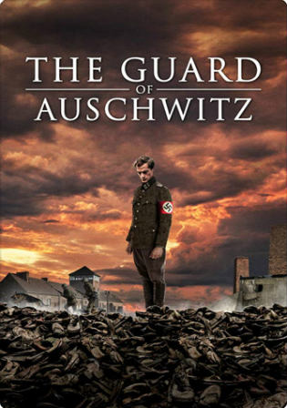 The Guard of Auschwitz 2018 WEB-DL 700MB English 720p Watch Online Full Movie Download Bolly4u
