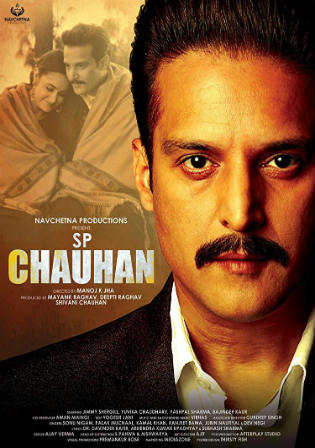 SP Chauhan 2018 WEB-DL 300MB Full Hindi Movie Download 480p Watch Online Free bolly4u