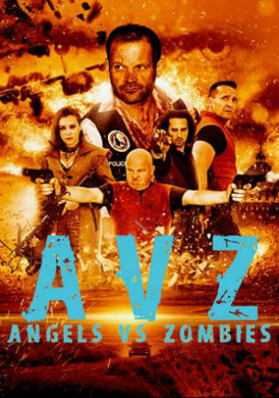 Angels Vs Zombies 2018 WEB-DL 750Mb Hindi Dual Audio 720p Watch Online Full Movie Download bolly4u