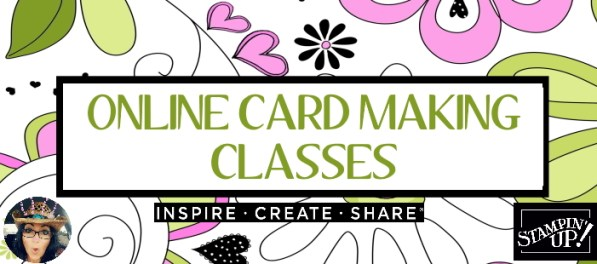 Stampin' Up! Online Card Making Classes