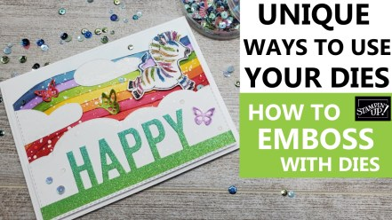 Unique Ways to use your dies   How to Emboss with Stampin Up Dies   Die Cutting Tricks   Stampin Up