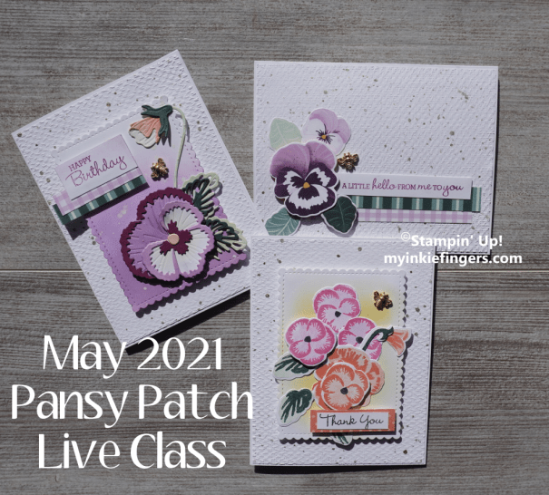 May 2021 My Inkie Fingers Live Stampin Up! Class Pansy Patch