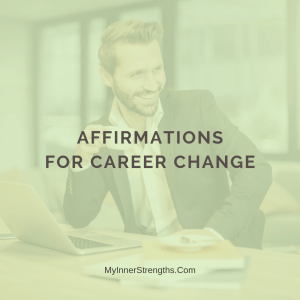 %name Affirmations for career change | MyInnerStrengths