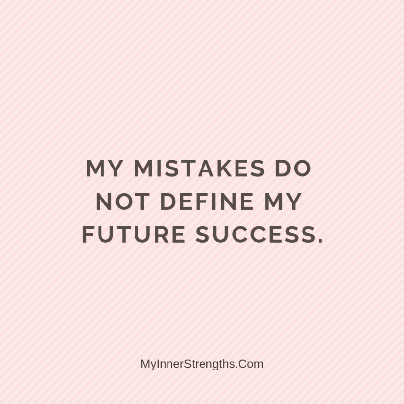 Affirmations for work 27 My Inner Strengths My mistakes do not define my future success.