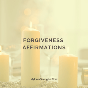 %name Forgiveness Affirmations | My Inner Strength