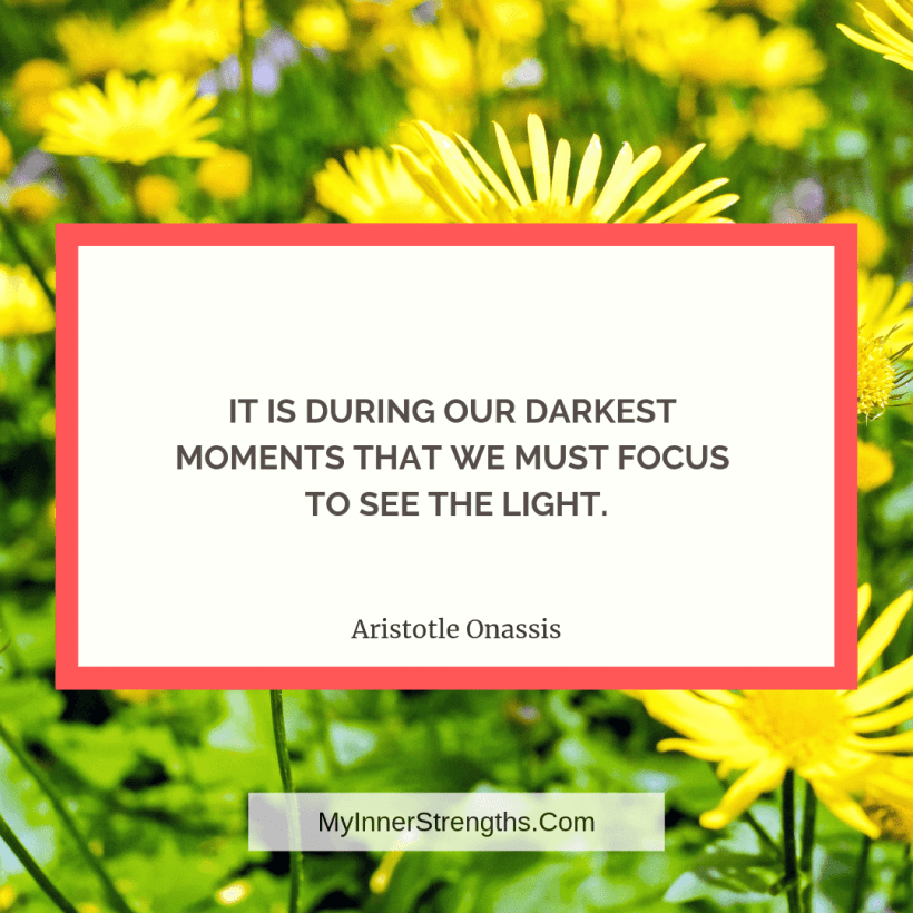 Job Change Quotes 14 My Inner Strengths It is during our darkest moments that we must focus to see the light.