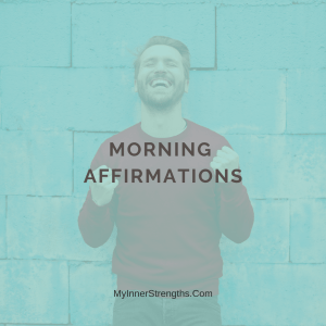 %name Morning Affirmations | My Inner Strength