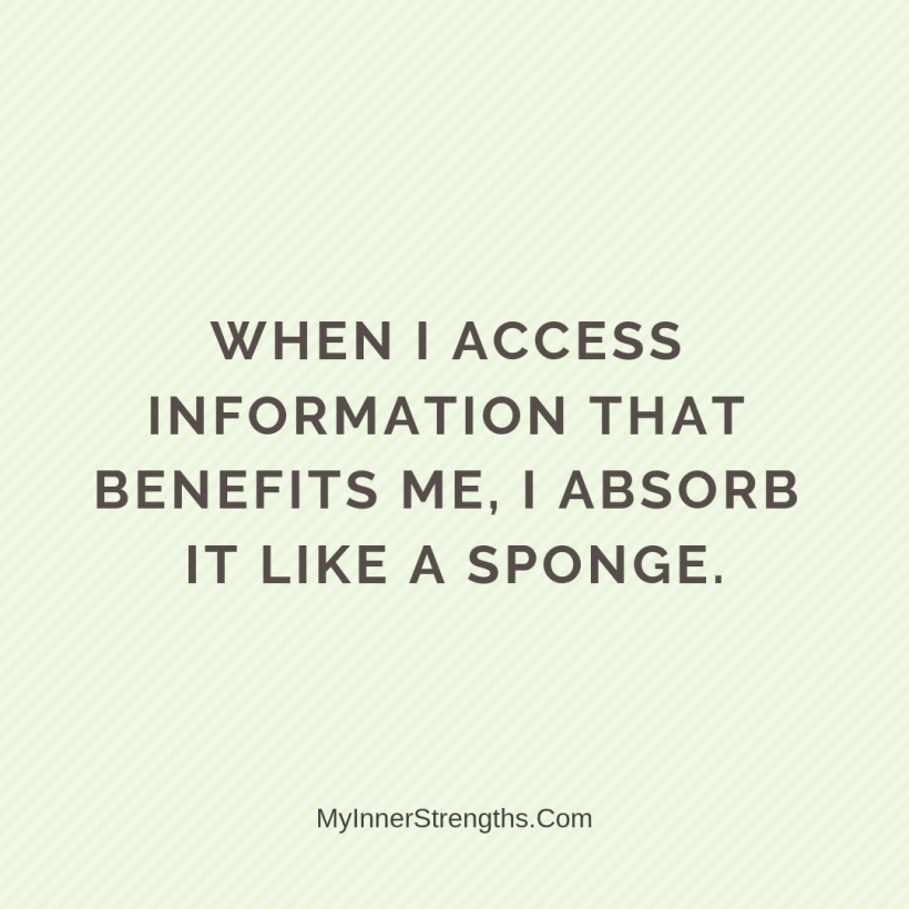 10 1 When I access information that benefits me, I absorb it like a sponge.