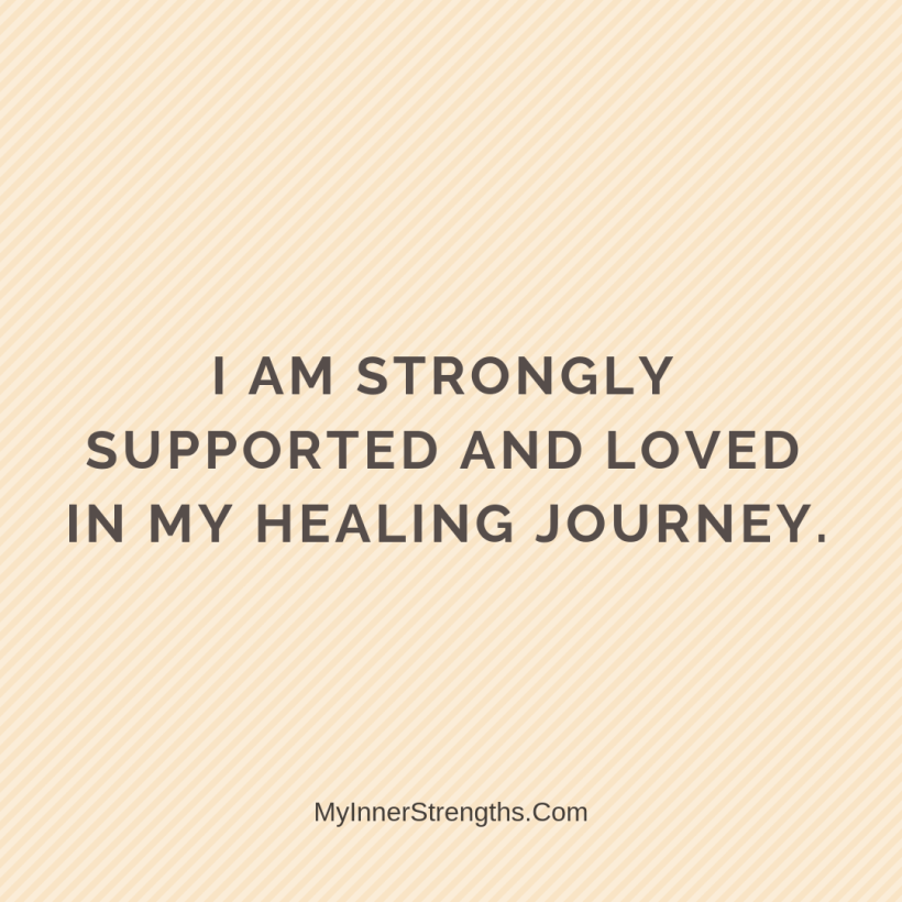 Health Affirmations My Inner Strengths19 I am strongly supported and loved in my healing journey.