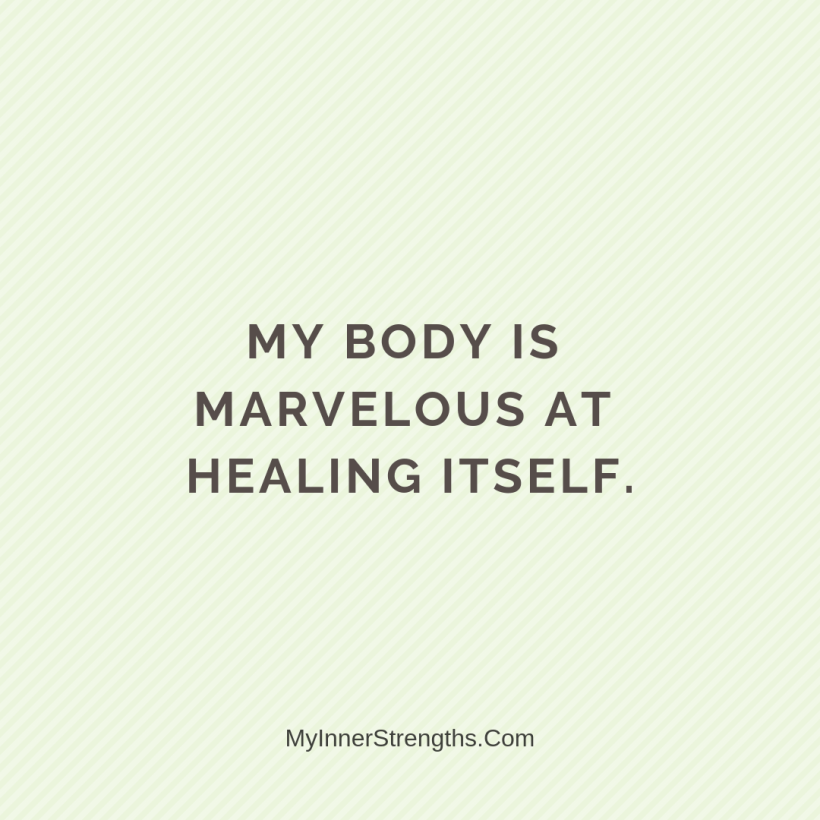Health Affirmations My Inner Strengths8 My body is marvelous at healing itself.