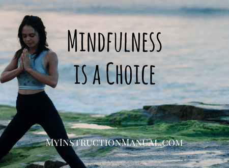 Mindfulness is a Choice