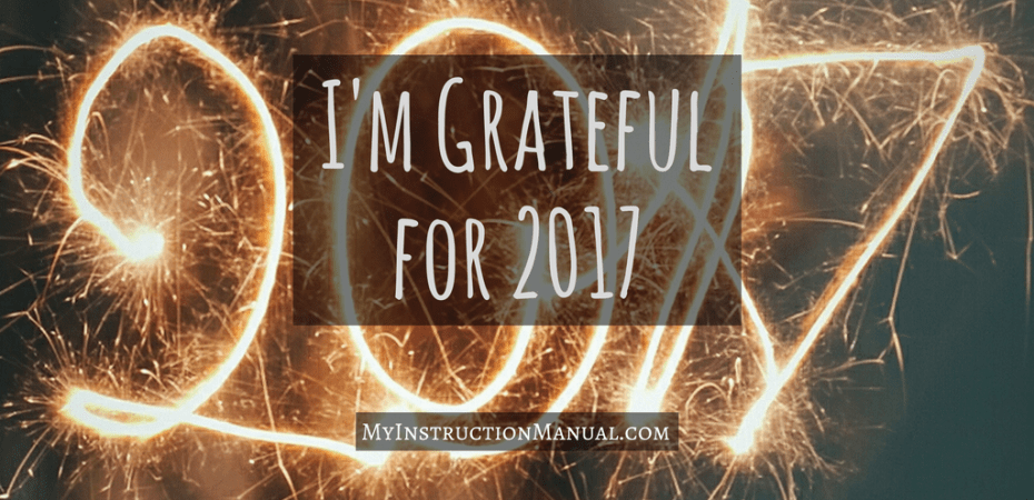 I'm Grateful for 2017 | My Instruction Manual