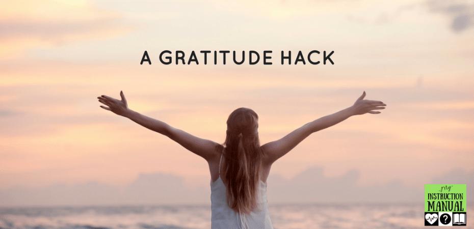 A Gratitude Hack | My Instruction Manual