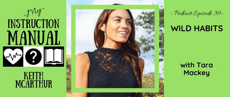 Tara Mackey M| Wild Habits } My Instruction Manual