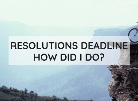 Resolutions Deadline; How Did I Do? | My Instruction Manual