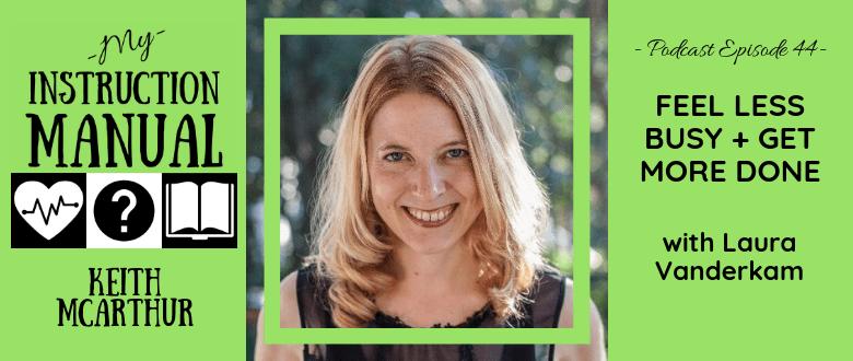 Laura Vanderkam | My Instruction Manual