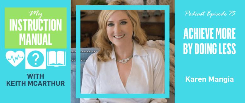 Karen Mangia | Success With Less | My Instruction Manual
