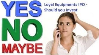 Loyal Equipments IPO