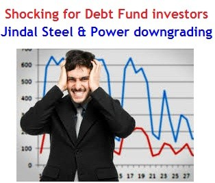 Shocking for Debt Mutual Fund investors - Jindal Steel and Power securities downgrading
