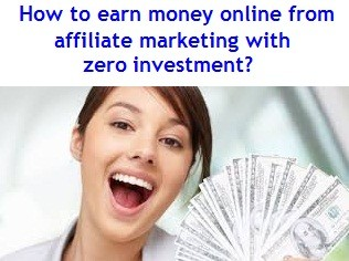 How to earn money online from affiliate marketing with zero investment