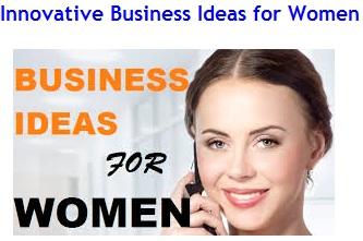 Top Innovative Business Ideas for Women
