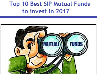 Top 10 Best SIP Mutual Funds to invest in 2017 in India