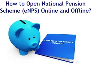 How to Open National Pension Scheme (eNPS) Online and Offline ...