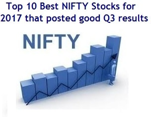 Top 10 Best NIFTY Stocks for 2017 that posted good Q3 results