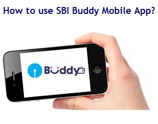 How to use SBI Buddy Mobile App