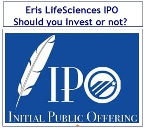 Eris LifeSciences IPO - Should you invest or not