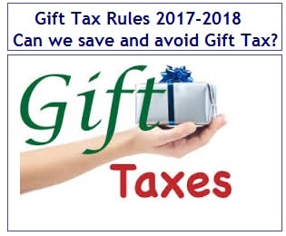Gift Tax Rules 2017-2018 – Can we save and avoid Gift Tax
