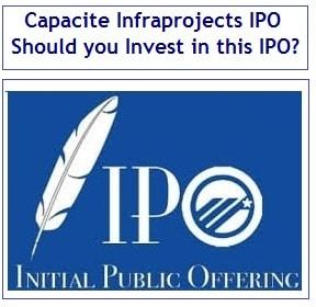 Capacite Infraprojects IPO Review – Should you Invest