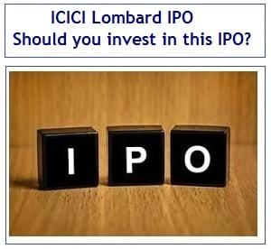 ICICI Lombard IPO - Should you invest in this IPO