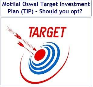 Motilal Oswal Target Investment Plan (TIP) – Should you opt-min