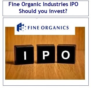 Fine Organic Industries IPO Review – Should you invest-min