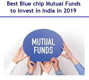 Best Blue chip Mutual Funds to invest in India in 2019