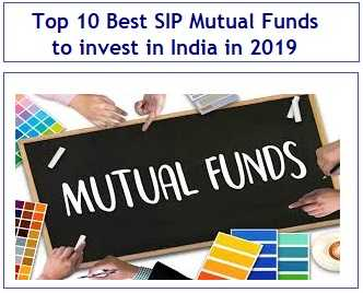 Top 10 Best SIP Mutual Funds to invest in India in 2019
