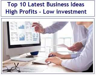 Top 10 Latest Business Ideas - High Profits - Low investment