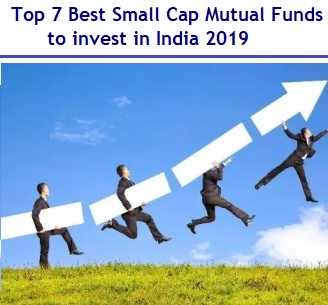 Top and Best Small Cap Mutual Funds to invest in India 2019