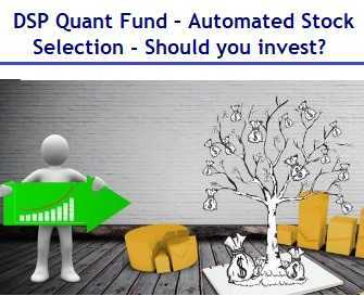 DSP Quant Fund NFO – Automated Stock Selection - Should you invest