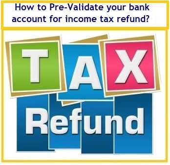 How to Pre-Validate your bank account for income tax refund