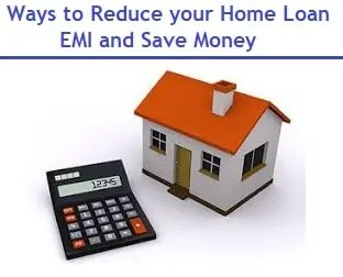 Ways to Reduce your Home Loan EMI